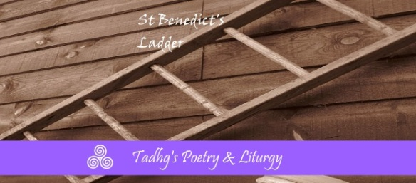 160821 benedicts ladder  POETRY LITURGY