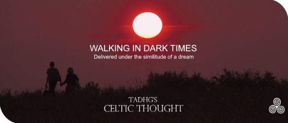 20170203-walking-in-dark-times-celtic-thought-jpg