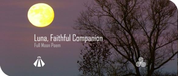 20170411 LUNA FAITHFUL COMPANION POEM