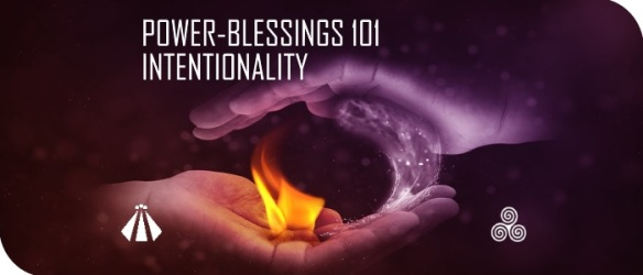 20170502 INTENTIONALITY 1OF4 BLESSING