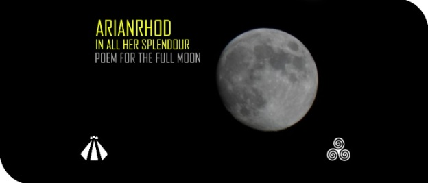 20170510 POEM ARIANRHOD IN ALL HER SPLENDOUR FULL MOON POEM