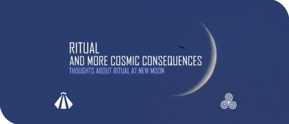 20170525 RITUAL AND MORE COSMIC CONSEQUENCES AT NEW MOON1