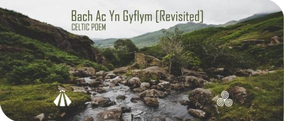 20170530 BACH AC YN GYFLYM REVISITED POEM