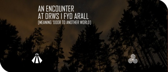 20170803 AN ENCOUNTER AT DRWYS I FYD ARALL