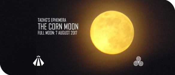20170804 TADHGS EPHEMERA CORN MOON