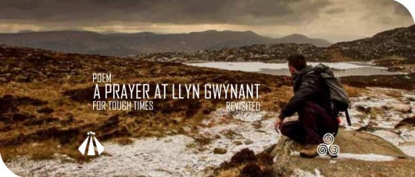 20170926 A PRAYER AT LLYN GWYNANT REVISTED REVISED