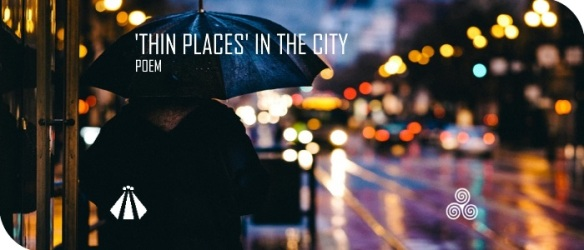 20170929 THIN PLACES IN THE CITY POEM