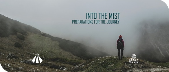 20171002 INTO THE MIST PREPARATIONS FOR THE JOURNEY