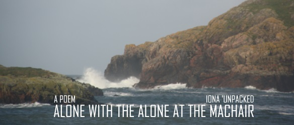 20171026 ALONE WITH THE ALONE AT THE MACHAIR POEM
