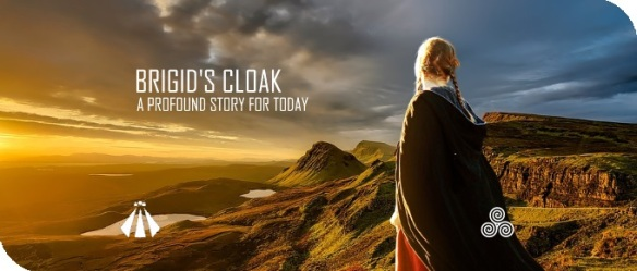 20180118 BRIGIDS CLOAK A PROFOUND STORY FOR TODAY