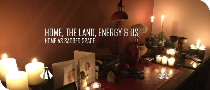 20180105 HOME THE LAND ENERGY AND US HOME AS SACRED SPACE