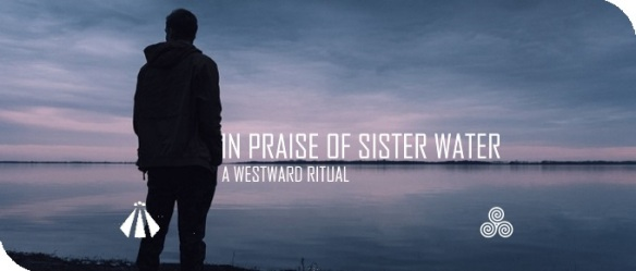20180428 IN PRAISE OF SISTER WATER