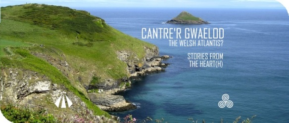 island CANTRER GWAELOD THE WELSH ATLANTIS STORIES FROM THE HEARTh