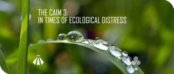 20180716 THE CAIM 3 IN TIMES OF ECOLOGICAL DISTRESS