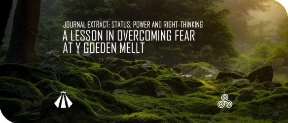 20180720 A LESSON IN OVERCOMING FEAR AT Y GOEDEN MELLT