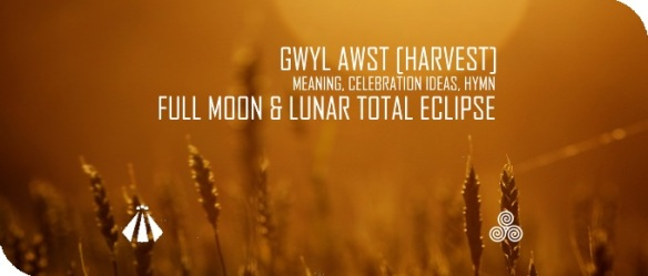 20180723 GWYL AWST HARVEST MEANING IDEAS HYMN AND FULL MOON ECLIPSE