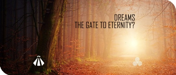 20180810 DREAMS THE GATE TO ETERNITY