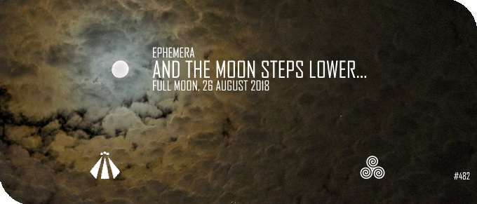 20180822 EPHEMERA AND THE MOON STEPS LOWER 26 AUGUST 2018