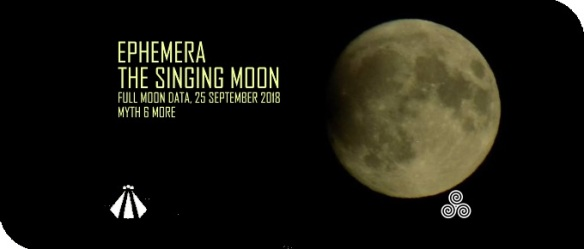 20180923 EPHEMERA THE SINGING MOON 25 SEPTEMBER 2018