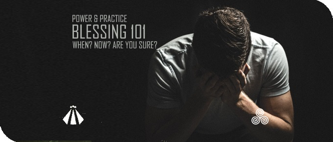 20181021 BLESSING 101 WHEN NOW ARE YOU SURE