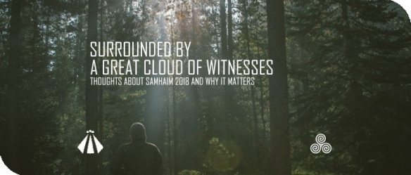 20181102 GREAT CLOUD OF WITNESSES THOUGHTS ABOUT SAMHAIM 2018