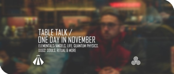 20181114 TABLE TALK ONE DAY IN NOVEMBER