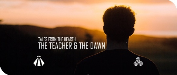 20181227 THE TEACHER AND THE DAWN TALES FROM THE HEARTH