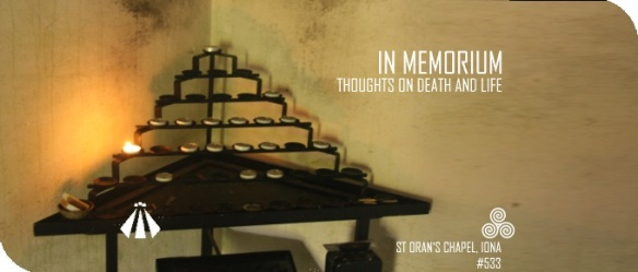 20190330 IM MEMORIUM THOUGHTS ON DEATH AND LIFE