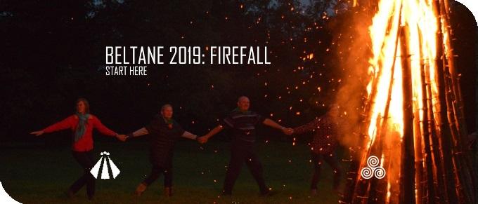 20190412 BELTANE 2019 FIREFALL START HERE 1