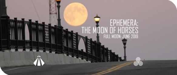 20190615 EPHEMERA MOON OF HORSES JUNE 2019