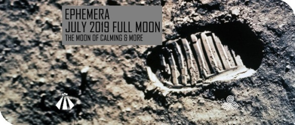 20190712 EPHEMERA JULY 2019 FULL MOON MOON OF CALMING