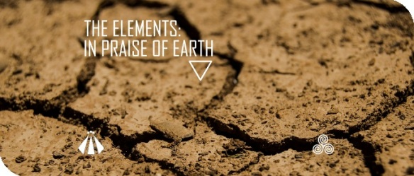20191002 THE ELEMENTS IN PRAISE OF EARTH