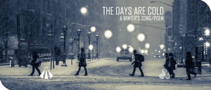 20191024 THE DAYS ARE COLD A WINTERS SONG POEM