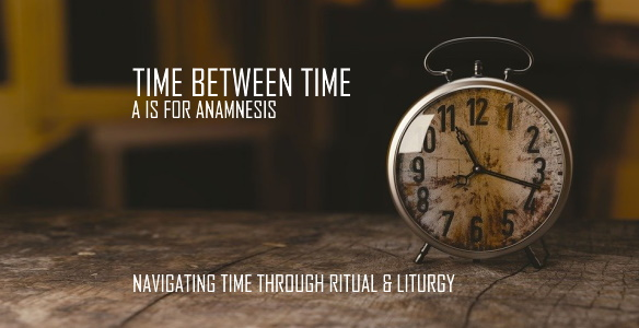 A IS FOR ANAMNESIS