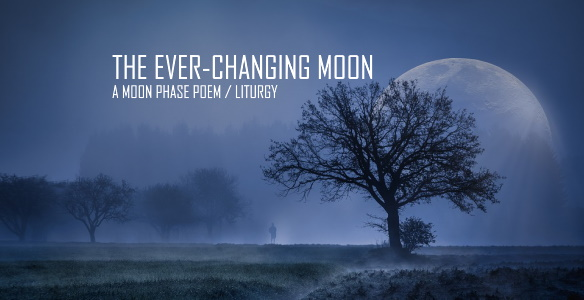 20200714 MOON PHASE POEM LITURGY